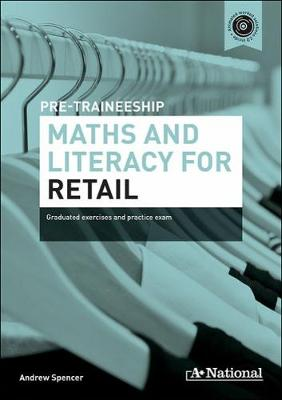 A+ National Pre-traineeship Maths and Literacy for Retail book