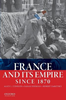 France and Its Empire Since 1870 by Sarah Fishman