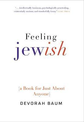 Feeling Jewish by Devorah Baum