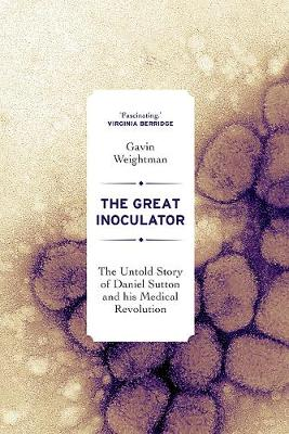 The Great Inoculator: The Untold Story of Daniel Sutton and his Medical Revolution book