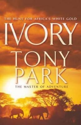 Ivory by Tony Park