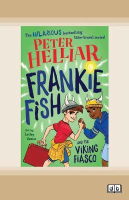Frankie Fish and the Viking Fiasco: Frankie Fish #3 by Peter Helliar