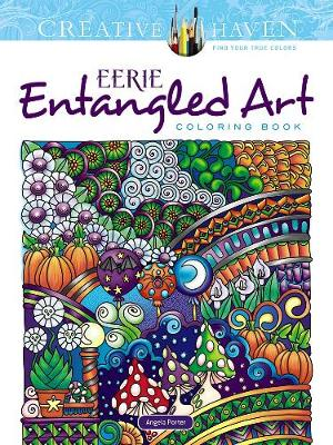 Creative Haven Eerie Entangled Art Coloring Book by Angela Porter