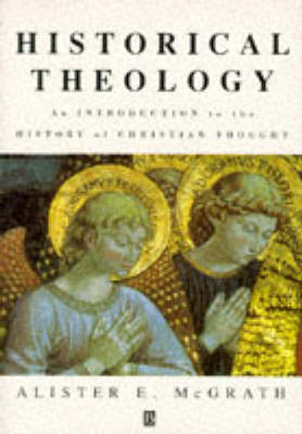 Historical Theology: Introduction to the History of Christian Thought by Alister E. McGrath