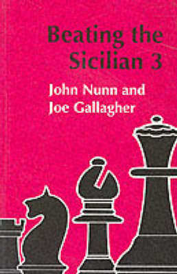 BEATING THE SICILIAN 3 by John Nunn