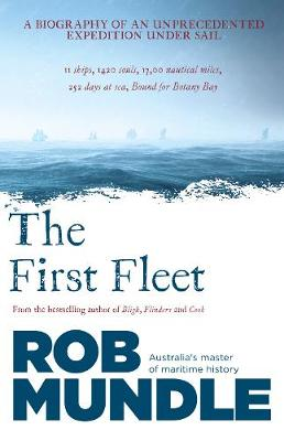 First Fleet by Rob Mundle