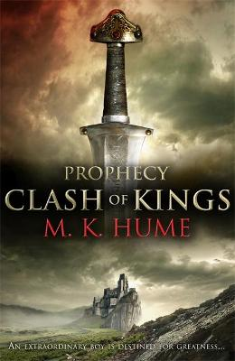 Prophecy: Clash of Kings by M K Hume