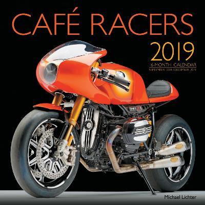 Cafe Racers 2019: 16-Month Calendar September 2018 Through December 2019 by Editors of Motorbooks