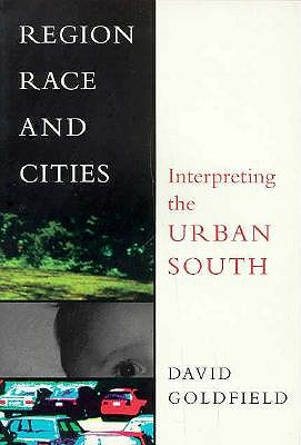 Region, Race, and Cities by David Goldfield