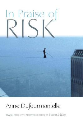 In Praise of Risk by Anne Dufourmantelle