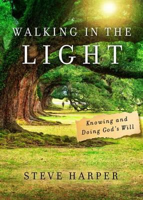 Walking in the Light by Steve Harper
