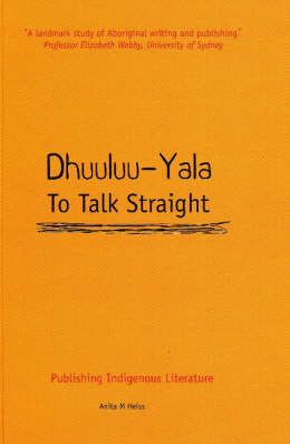 Dhuuluu-Yala - To Talk Straight by Anita M. Heiss
