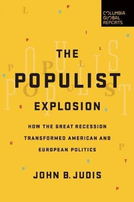 The Populist Explosion by John B. Judis
