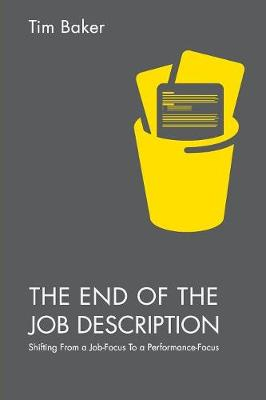The End of the Job Description by Tim Baker