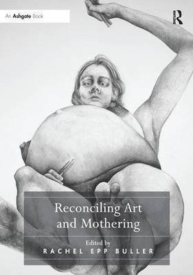 Reconciling Art and Mothering book