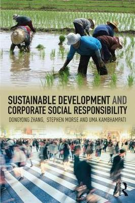 Sustainable Development and Corporate Social Responsibility by Stephen Morse