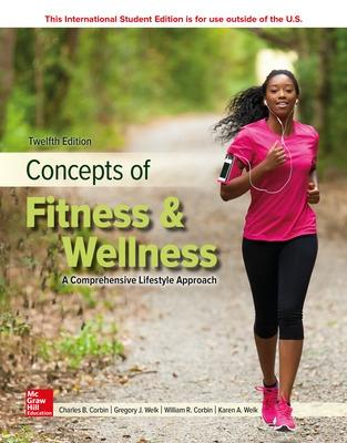 LooseLeaf Concepts of Fitness And Wellness: A Comprehensive Lifestyle Approach by Charles B. Corbin
