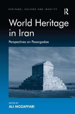 World Heritage in Iran by Ali Mozaffari