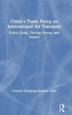 Understanding China's Trade Policymaking on International Air Transport book
