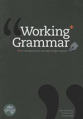 Working Grammar: An Introduction for secondary English teachers book