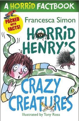 Horrid Henry's Crazy Creatures by Francesca Simon