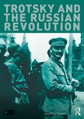 Trotsky and the Russian Revolution by Geoffrey Swain