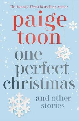 One Perfect Christmas and Other Stories by Paige Toon