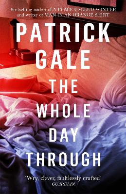 Whole Day Through by Patrick Gale