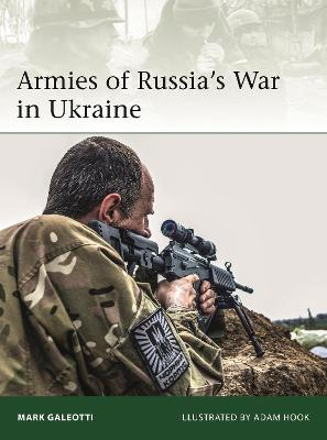 Armies of Russia's War in Ukraine by Mark Galeotti