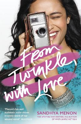 From Twinkle, With Love: The funny heartwarming romcom from the bestselling author of When Dimple Met Rishi by Sandhya Menon