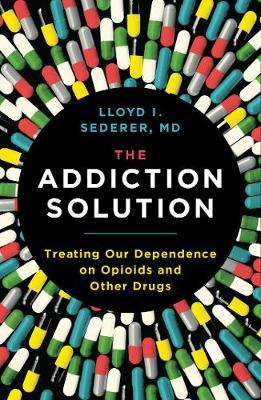 The Addiction Solution by Lloyd Sederer