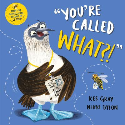 You're Called What? by Kes Gray