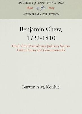Benjamin Chew, 1722-1810 by Burton Alva Konkle