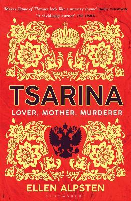 Tsarina: 'Makes Game of Thrones look like a nursery rhyme' - Daisy Goodwin by Ellen Alpsten