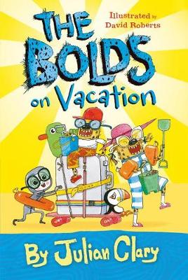 The Bolds on Vacation by Julian Clary