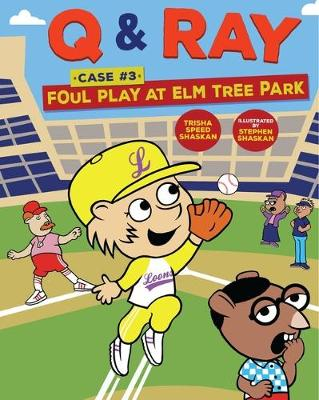 Q & Ray: Foul Play at Elm Tree Park: Case #3 by Speed Shaskan Trisha
