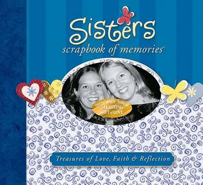 Sisters Scrapbook of Memories by Integrity Publishers