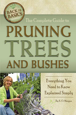 The Complete Guide to Pruning Trees & Bushes by Kim Morgan