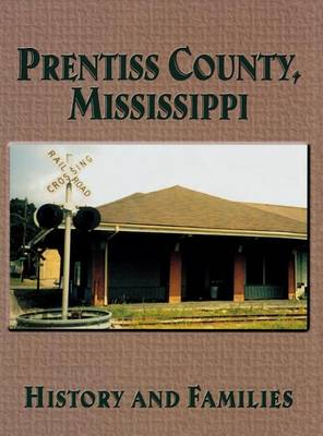 Prentiss County, Mississippi by Turner Publishing