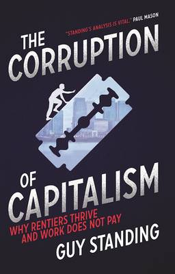 Corruption of Capitalism by Guy Standing