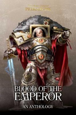 Blood of the Emperor: A Primarchs Anthology book