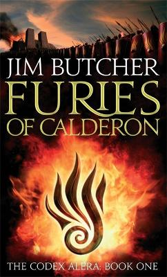 The Codex Alera: #1 Furies Of Calderon by Jim Butcher