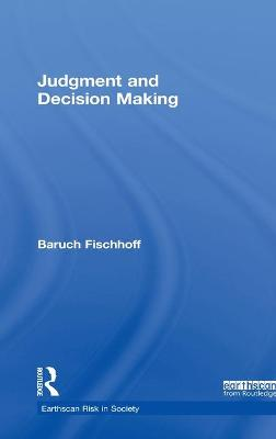 Judgment and Decision Making by Baruch Fischhoff