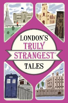 London's Truly Strangest Tales by Tom Quinn