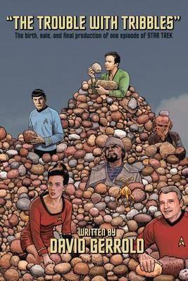 Trouble with Tribbles by David Gerrold