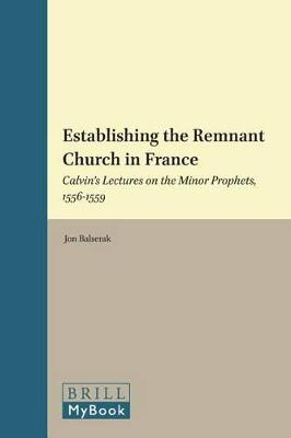 Establishing the Remnant Church in France by Jon Balserak