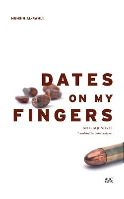 Dates on My Fingers by Muhsin Al-Ramli