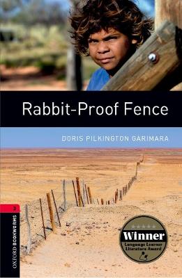 Oxford Bookworms Library: Rabbit-Proof Fence Oxford Bookworms Library: Level 3:: Rabbit-Proof Fence 1000 Headwords Level 3 by Doris Pilkington Garimara