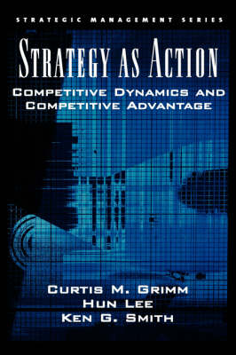 Strategy As Action by Curtis M. Grimm