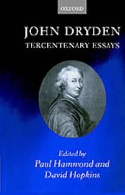 John Dryden: Tercentenary Essays by Paul Hammond